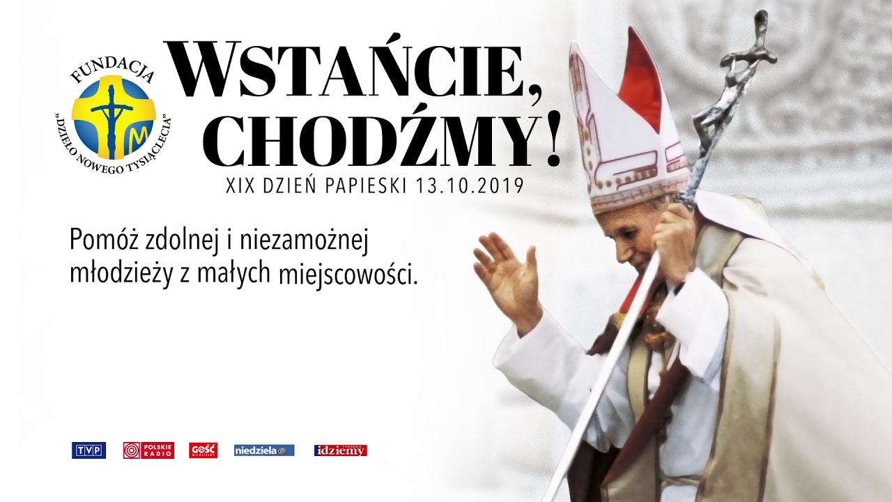 """13 X – XIX Dzień Papieski: """"Wstańcie, Chodźmy"""""""